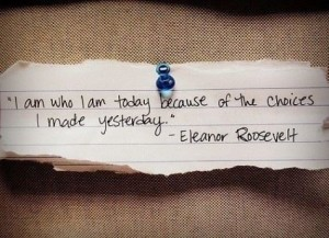 QUOTE I am who I am today Eleanor Roosevelt