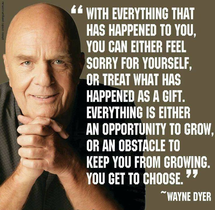 Wayne Dyer obstacle or opportunity