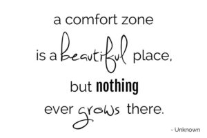 Comfort Zone Quotes - A comfort zone is a beautiful place, but nothing ever grows there